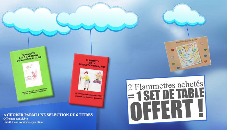 Promo 2 Flamettes 1 set offert